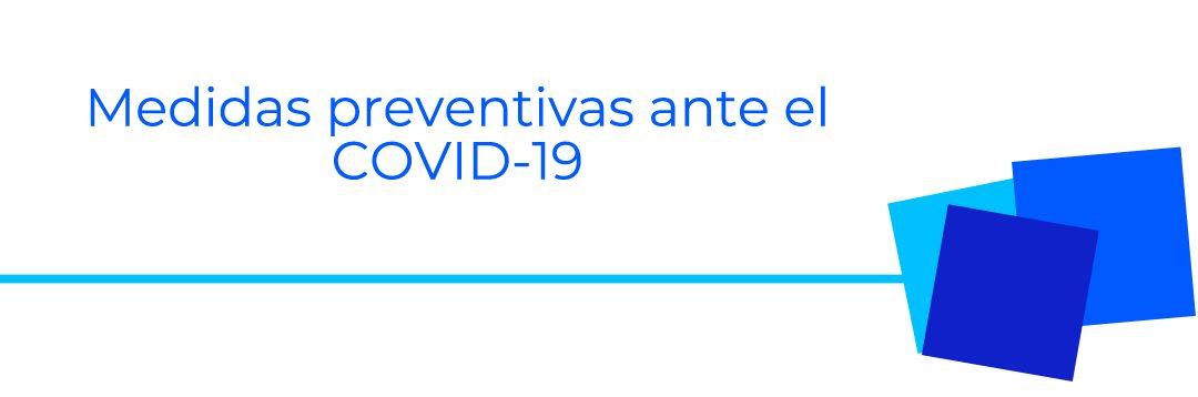 Medidas preventivas ante el COVID-19